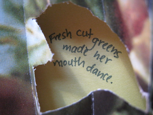 Fresh cut greens made her mouth dance.
