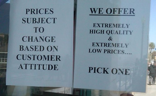 PRICES SUBJECT TO CHANGE BASED ON CUSTOMER ATTITUDE - WE OFFER EXTREMELY HIGH QUALITY & EXTREMELY LOW PRICES....PICK ONE