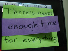 There's never enough time for everything  101/365