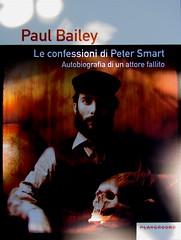 Paul Bailey, Le confessioni di Peter Smart, Playground 2010; graphic designer: Federico Borghi [flickr name: ƒe]; alla cop.: ©Dario Cogliati [flickr name: Dario Φ ipofisi]; cop. (part.), 1