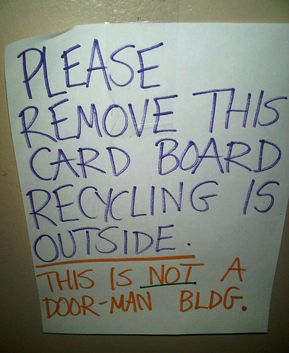 PLEASE REMOVE THIS CARD BOARD RECYCLING IS OUTSIDE. THIS NOT A DOOR-MAN BLDG.