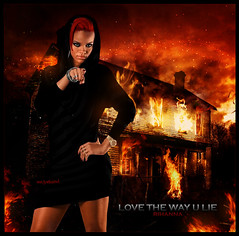 Love The Way You Lie [ Rihanna - Mr JunkieXL ] (Mr.JunkieXL) Tags: love way fire you lie designs 2010 eminem feat rihanna mrjunkiexl