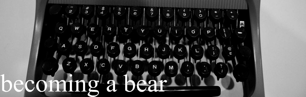 becoming a bear