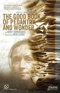 The Good Book of Pedantry and Wonder by Circle X Theatre Company