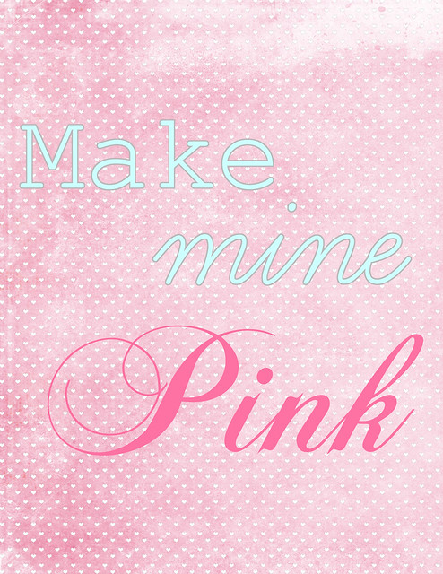 Make mine Pink freebie