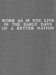 work as if you live in the early days of a bet...