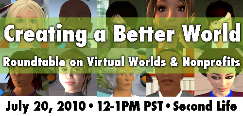 Roundtable on Virtual Worlds and Nonprofits July 2010