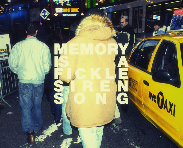 memory is a fickle siren song