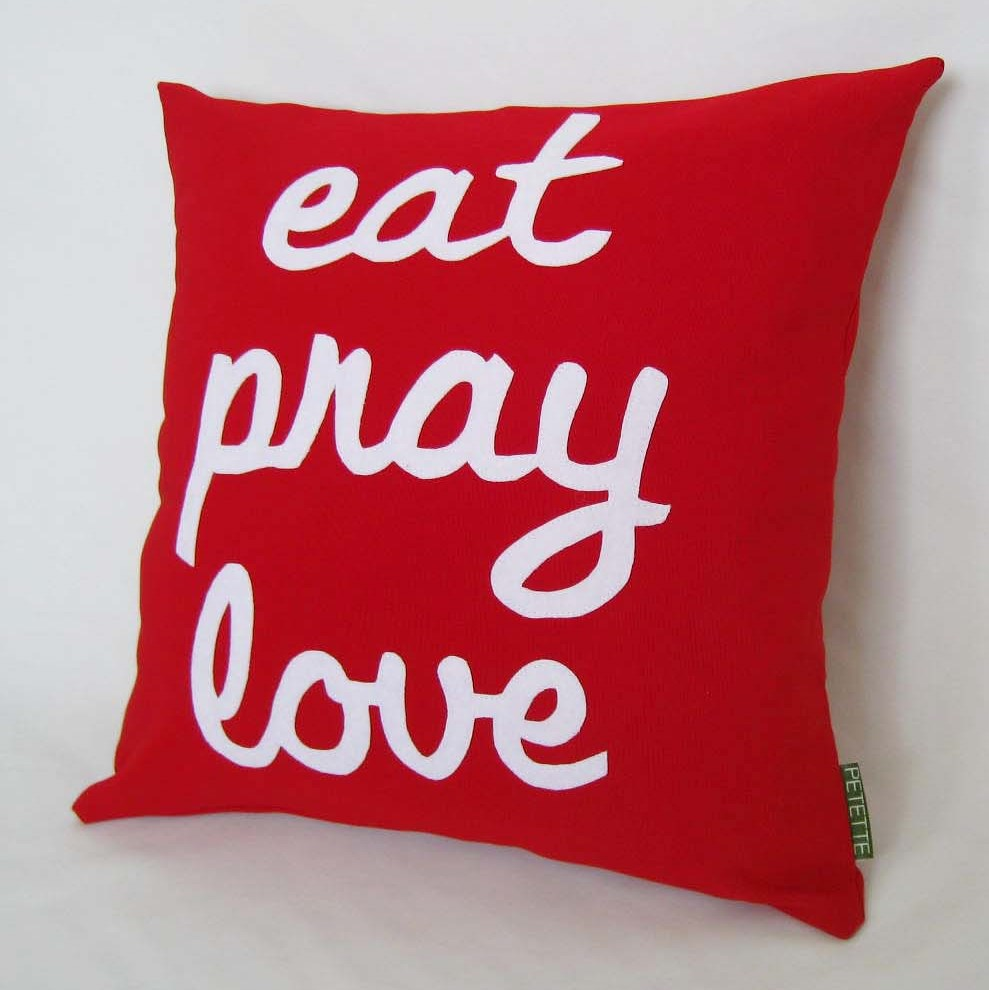 Eat Pray Love Decorative Pillow Cover