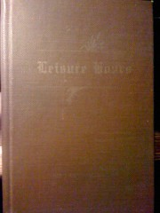 Image for Leisure Hours: a Book of Short Poems By Mrs. Udolphia Davis-Revised By Her Son Newell B. Davis and Enlarged By His Soldier Rhymes and Short Verses by Davis, Mrs. Udolphia by Davis, Mrs. Udolphia
