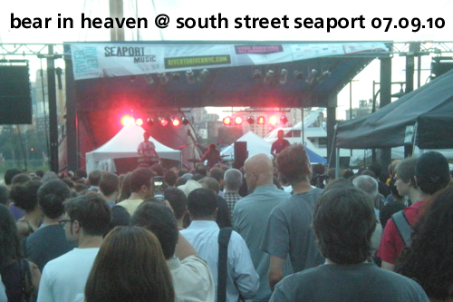 Bear in Heaven at South Street Seaport, July 9, 2010