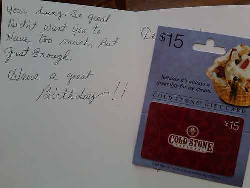 Your [sic] doing So great. Didn't want you to Have too much, But just enough. Have a great Birthday!