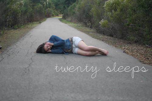 Twenty sleeps