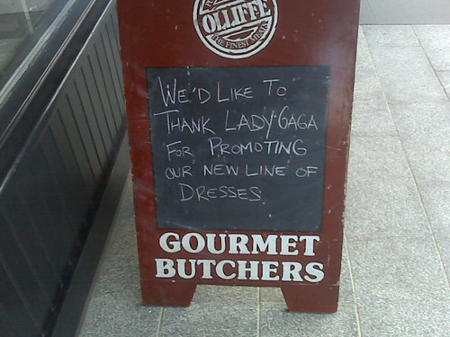 Seen On Yonge Street, thanking Lady Gaga for promoting Butchers' products