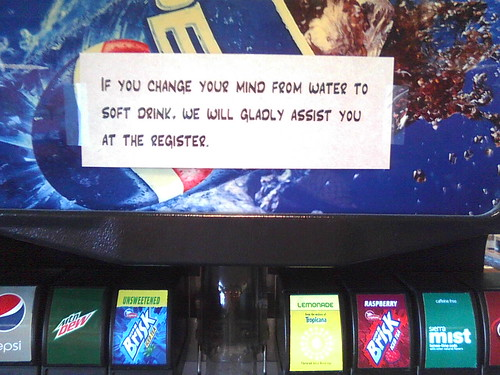 If you change your mind from water to soft drink, we will gladly assist you at the register.