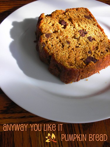 """anyway you like it"" pumpkin bread"