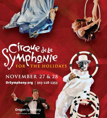 Win Tickets ($100+): The Oregon Symphony Brings You Cirque de la Symphonie For The Holidays