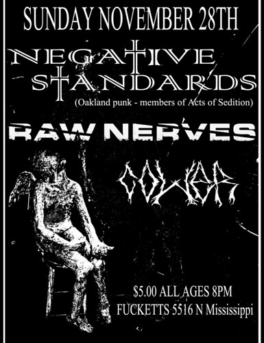 11/28/10 Negative Standards(CA), Raw Nerves + Cower