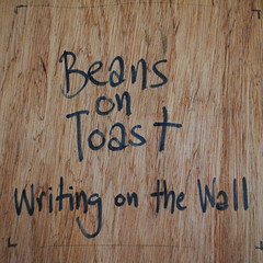 Beans On Toast - Writing on the Wall