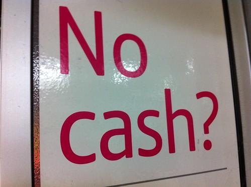 No cash?