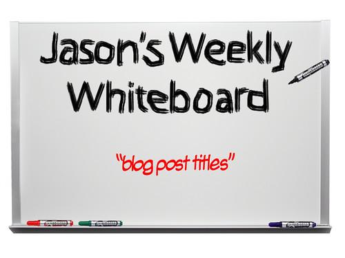 jasons_whiteboard_blog_post_titles
