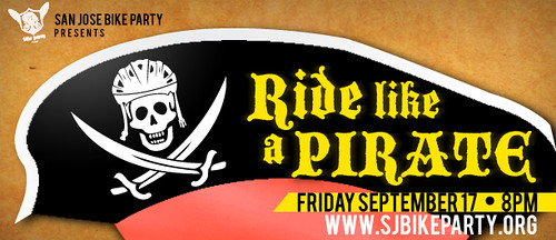 San Jose Bike Party Presents: Ride like a Pirate, Friday, September 17, 2010