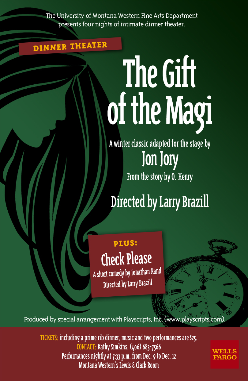[/caption] The University Of Montana Western Fine Arts Department Presents  Its 2010 Winter Play, U201cThe Gift Of The Magi,u201d With Five Nights Of Intimate  Dinner ...