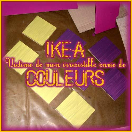 IKEA victime de mon irresistible envie de COULEURS!!!