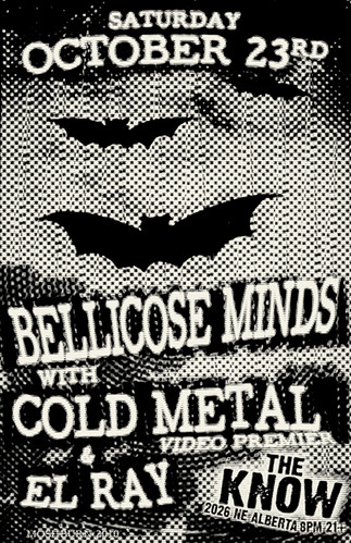 10/23/10 Bellicose Minds, Cold Metal, El Ray