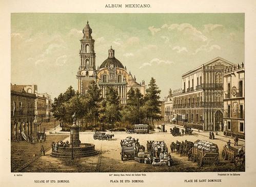 003-Plaza de Sto. Domingo- Album Mexicano  Coleccion de Paisajes Monumentos Costumbres..1875-1855