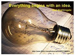 """Everything begins with an idea."" - ..."
