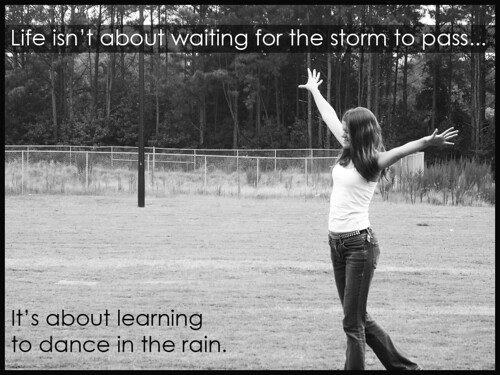 Life Is About Learning to Dance in the Rain by FindYourSearch