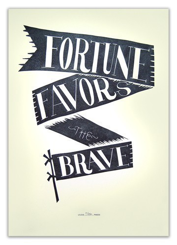 http://www.etsy.com/listing/62111736/fortune-favors-the-brave