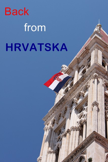 Back from Hrvatska
