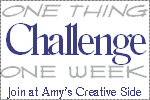 Amy's Creative Side One Thing One Week Challenge button