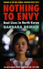 "Cover of Barbara Demick book ""Nothing to Envy"" - UK edition (Eric Lafforgue) Tags: book war asia korea cover asie coree northkorea couverture dprk coreadelnorte nordkorea    coreadelnord   insidenorthkorea  rpdc  kimjongun coreiadonorte  barbarademick nothingtoenvy"