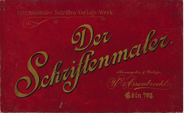 Arrenbrecht , Wilhelm. Der Schriftenmaler.  Internationales Schriften-Vorlage-Werk.