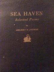 Sea Haven: Selected Poems by Jakeman, Adelbert M., Jakeman, Adelbert M.