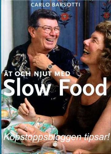 Ät och njut med Slow food!