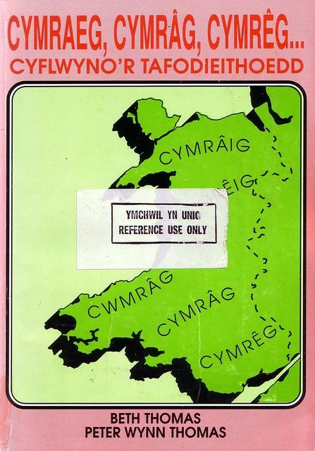 Cymraeg, Cymrâg, Cymrêg