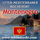 17ter mediterraner Kochevent - Montenegro - tobias kocht! - 10.02.2011-10.03.2011