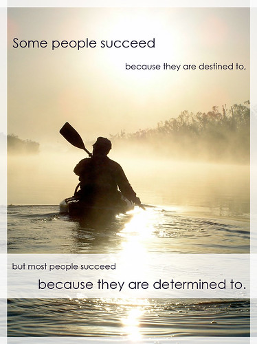 Most People Succeed... Because They Are Determined To
