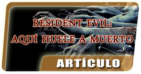 Resident Evil, aquí huele a muerto banner