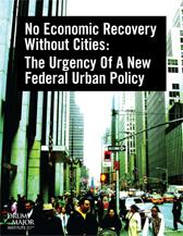 Report cover: No Economic Recovery Without Cities: The Urgency of a New Federal Urban Policy