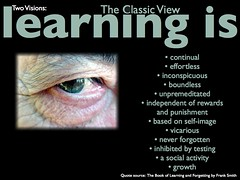 Learning is (the classic view) by dkuropatwa, on Flickr