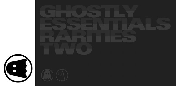 Ghostly Essentials: Rarities Two – Various Artists (Image hosted at FlickR)