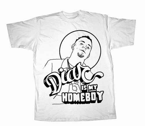 DIAR IS MY HOMEBOY is a T-shirt