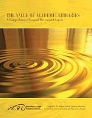Value of Academic Libraries Report - from ACRL