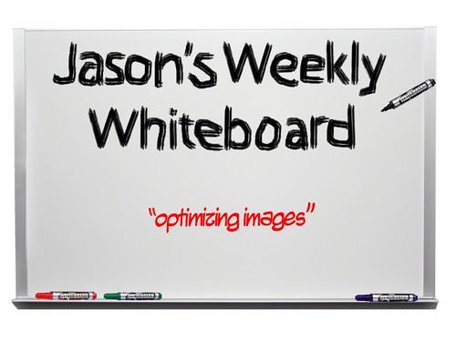 jasons_whiteboard_optimizing_images