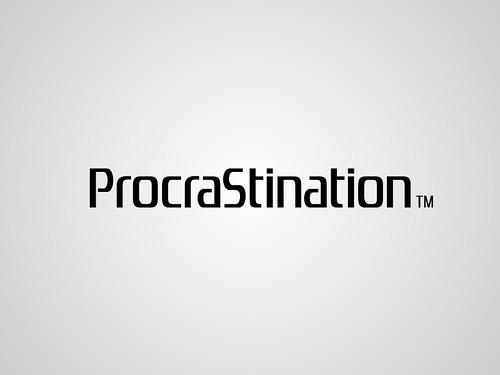 Dangers of procrastination